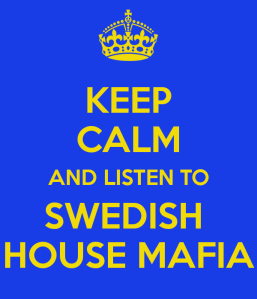 keep-calm-and-listen-to-swedish-house-mafia-1